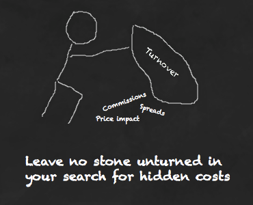 Leave no stone unturned in your search for hidden costs.