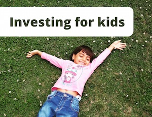 Your kids' financial future is going to be a long game.